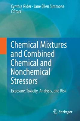 Chemical Mixtures and Combined Chemical and Nonchemical Stressors by Ms Cynthia Rider