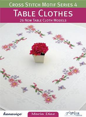 Cross Stitch Motif Series 4: Table Clothes by Maria Diaz