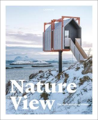 Nature View: The Perfect Holiday Homes by Sebastiaan Bedaux