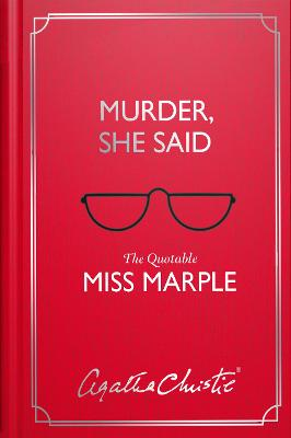 Murder, She Said: The Quotable Miss Marple by Agatha Christie