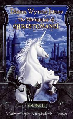 The Chronicles of Chrestomanci, Volume III by Diana Wynne Jones