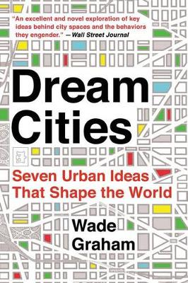 Dream Cities by Wade Graham
