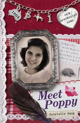 Our Australian Girl: Meet Poppy (Book 1) by Gabrielle Wang
