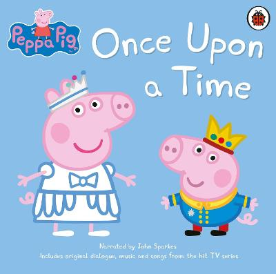 Peppa Pig: Once Upon a Time book