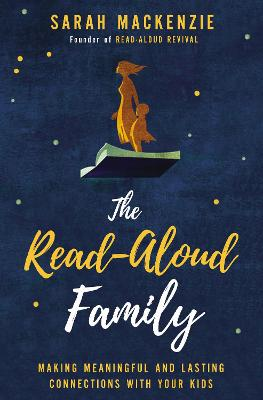 The Read-Aloud Family by Sarah Mackenzie