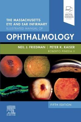 The Massachusetts Eye and Ear Infirmary Illustrated Manual of Ophthalmology by Neil J. Friedman