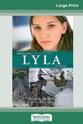Lyla: Through My Eyes - Natural Disaster Zones (16pt Large Print Edition) by Fleur Beale