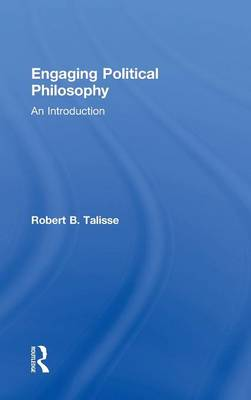 Engaging Political Philosophy by Robert B. Talisse