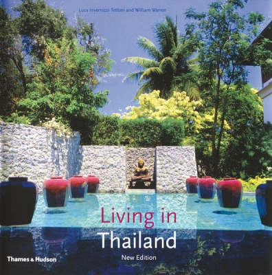 Living in Thailand (New Edition) by Luca Invernizzi Tettoni