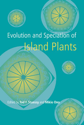 Evolution and Speciation of Island Plants book