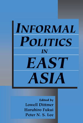 Informal Politics in East Asia by Lowell Dittmer