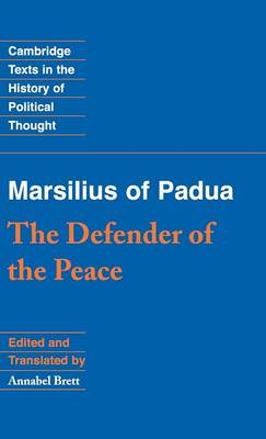 Marsilius of Padua: The Defender of the Peace by Annabel S. Brett