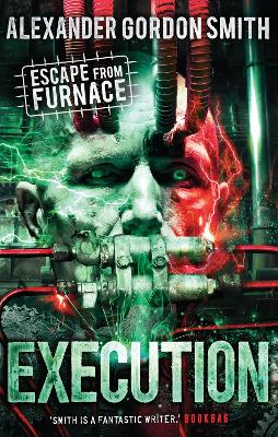 Escape from Furnace 5: Execution by Alexander Gordon Smith