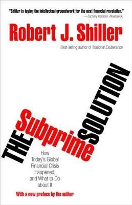 The Subprime Solution by Robert J. Shiller