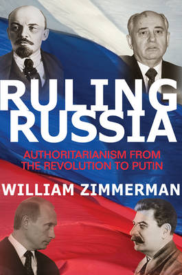Ruling Russia by William Zimmerman