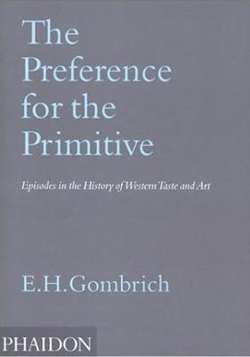Preference for the Primitive by Leonie Gombrich