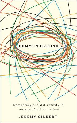 Common Ground by Jeremy Gilbert