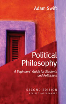 Political Philosophy: A Beginners' Guide for Students and Politicians by Adam Swift