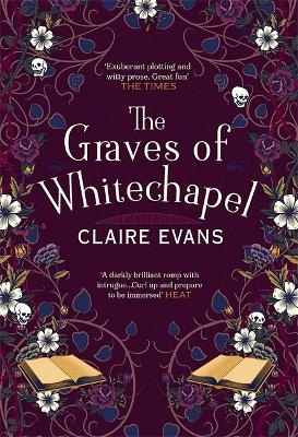 The Graves of Whitechapel: A darkly atmospheric historical crime thriller set in Victorian London by Claire Evans