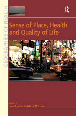 Sense of Place, Health and Quality of Life by Susan J Elliott