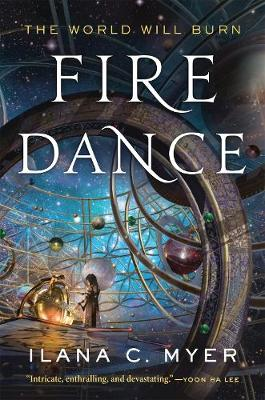 Fire Dance by Ilana C. Myer