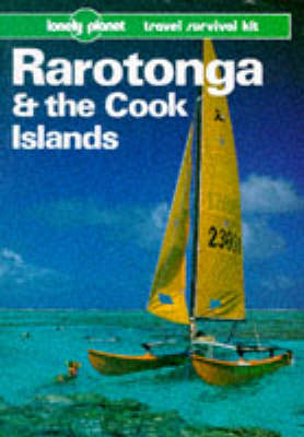 Rarotonga and the Cook Islands by Tony Wheeler