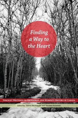 Finding a Way to the Heart by Robin Jarvis Brownlie