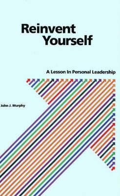 Reinvent Yourself by John J. Murphy
