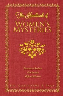 The Handbook of Women's Mysteries by Dr Christine R Page