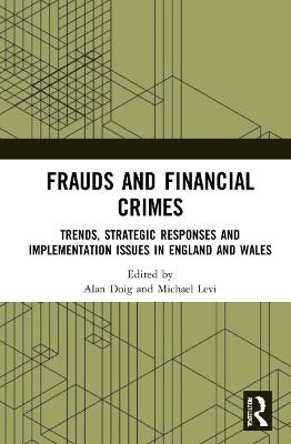 Frauds and Financial Crimes: Trends, Strategic Responses, and Implementation Issues in England and Wales book