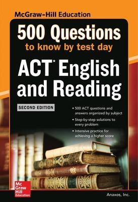 500 ACT English and Reading Questions to Know by Test Day, Second Edition by Anaxos Inc.