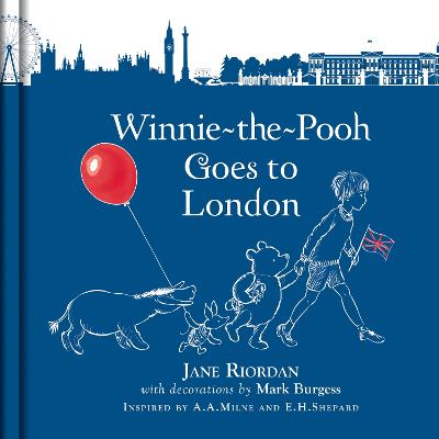 Winnie-the-Pooh Goes To London by Mark Burgess