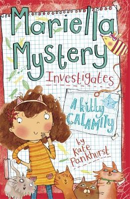 Mariella Mystery: A Kitty Calamity by Kate Pankhurst