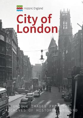 Historic England: City of London by Michael Foley