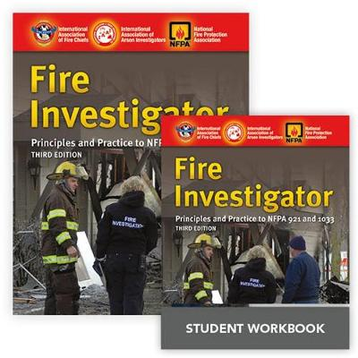 Fire Investigator: Principles And Practice To NFPA 921 And 1033 + Fire Investigator: Principles And Practice To NFPA 921 And 1033, Student Workbook by IAFC