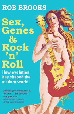 Sex Genes and Rock 'n Roll by Rob Brooks