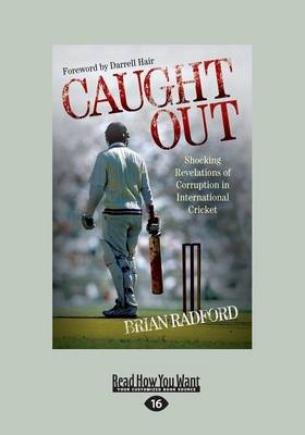 Caught Out: Shocking Revelations of Corruption in International Cricket by Darrell Hair