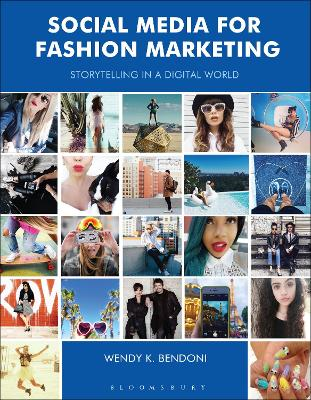 Social Media for Fashion Marketing by Wendy K. Bendoni