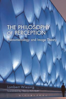 The Philosophy of Perception by Lambert  Wiesing