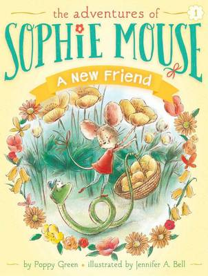 Adventures of Sophie Mouse: #1 The New Friend by Poppy Green