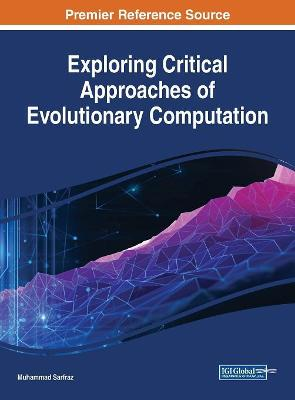 Exploring Critical Approaches of Evolutionary Computation by Muhammad Sarfraz