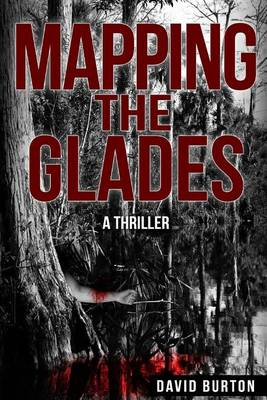 Mapping the Glades by David Burton