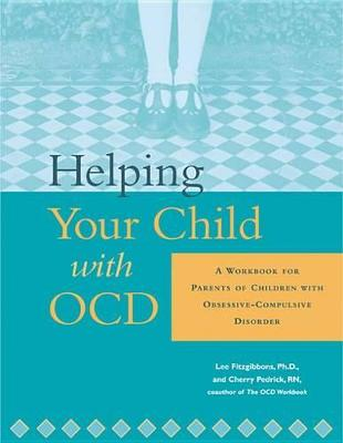 Helping Your Child With OCD by Fitzgibbons L