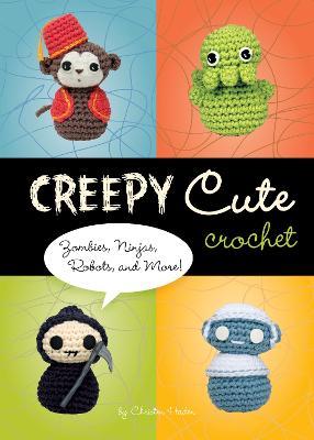 Creepy Cute Crochet by Christen Haden
