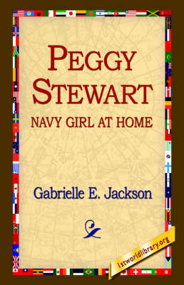 Peggy Stewart: Navy Girl at Home by Gabrielle E. Jackson