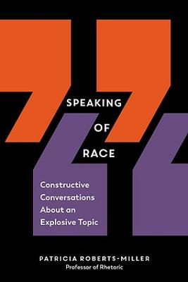 Speaking of Race by Patricia Roberts-Miller