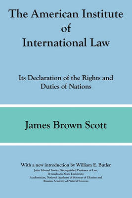 The American Institute of International Law by James Brown Scott