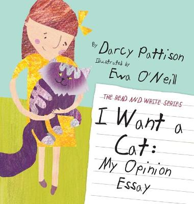 I Want a Cat by Darcy Pattison