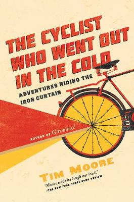 Cyclist Who Went Out in the Cold by Tim Moore