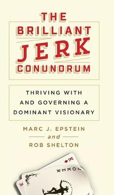 The Brilliant Jerk Conundrum: Thriving with and Governing a Dominant Visionary book